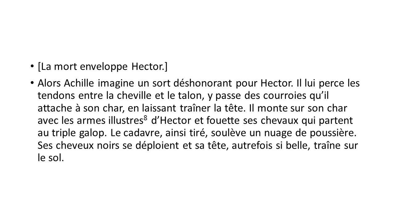 [La mort enveloppe Hector.]